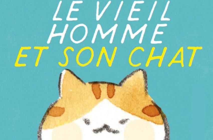 REVIEW – Le Vieil homme et son chat, un bijou de tendresse