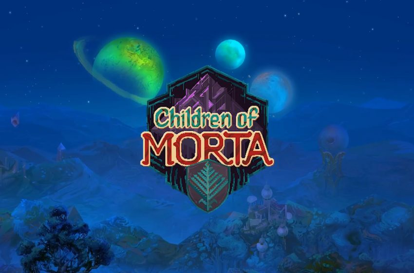 TEST – Children of Morta